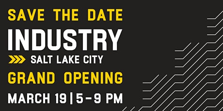 INDUSTRY SLC Grand Opening Party tickets