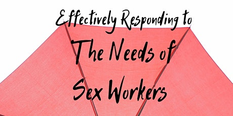 Effectively Responding to the Needs of Sex Workers tickets