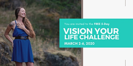 FREE 5-Day Vision Your Life Challenge (March 2-6) tickets