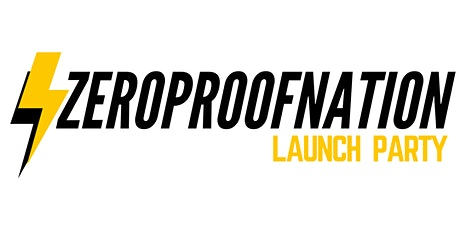 Zero Proof Nation Launch Party tickets
