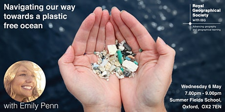 RGS-IBG  Oxford lecture -Navigating our way towards a plastic free ocean tickets