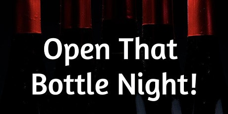 SOLD OUT - Open That Bottle Night! tickets