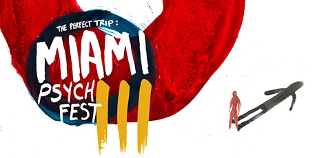The Perfect Trip: Miami Psych Fest III tickets