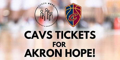 CAVS tickets for Akron Hope  CAVS vs BOSTON CELTICS tickets