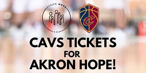 CAVS tickets for Akron Hope  CAVS vs BOSTON CELTICS