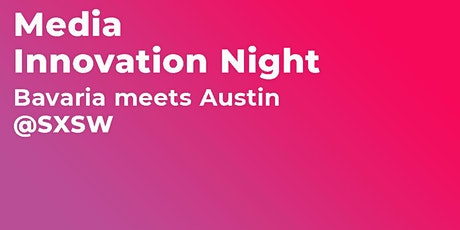 Media Innovation Night @SXSW tickets