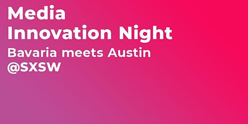 Media Innovation Night @SXSW