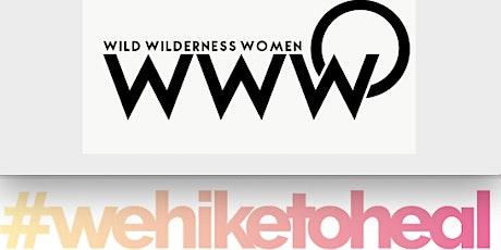 We Hike To Heal with Wild Wilderness Women tickets