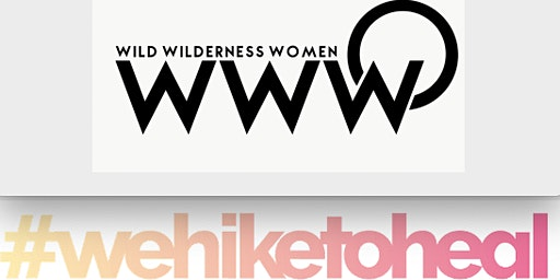 We Hike To Heal with Wild Wilderness Women