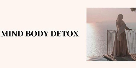 Mind, Body, Detox - Preparing for Ramadhan  tickets