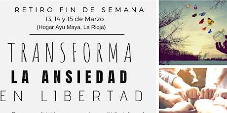 RETIRO DE FIN DE SEMANA: TRANSFORMA LA ANSIEDAD EN LIBERTAD entradas