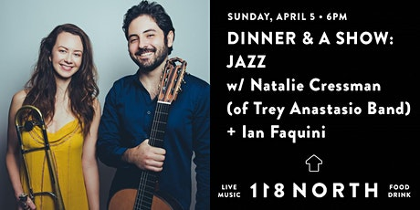 Dinner & A Show: Jazz w/ Natalie Cressman (Trey Anastasio Band)+Ian Faquini tickets