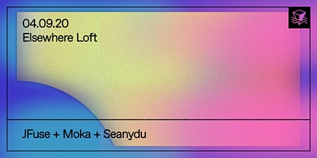 JFuse + Moka + Seanydu @ Elsewhere Loft tickets