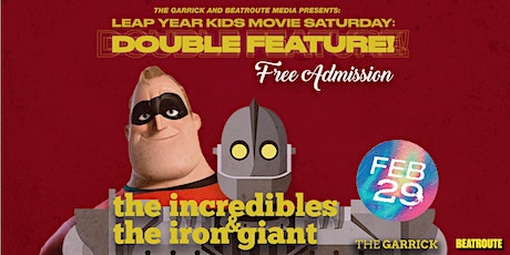 Leap Year KIDS Movie Saturday:  Double Feature! FREE! tickets