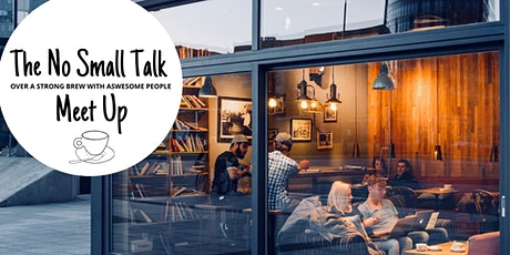 An Extra  Cultural Edition of The No Small Talk MeetUp | Discussion Group tickets