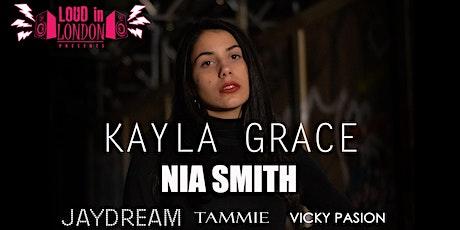 Kayla Grace - Loud in London Presents tickets