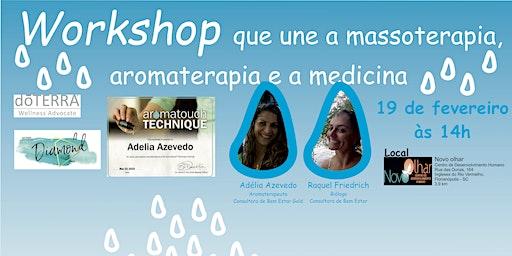 Workshop AromaTouch Technique - Massoterapia e Aromaterapia - Óleos Essenciais