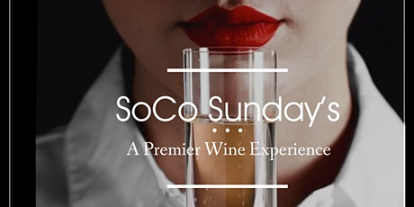 SoCo Sunday's | A Premier Wine Experience tickets