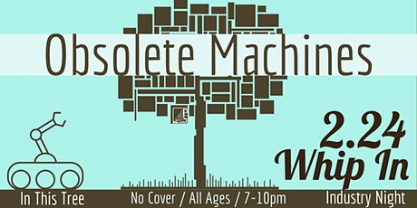 In This Tree Night at Whip In ft. Obsolete Machines tickets