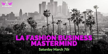 LA Fashion Business Mastermind tickets