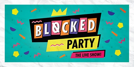 Blocked Party Live! tickets