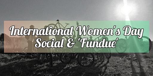 International Women's Day Social &  'Fundue'