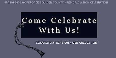 Spring 2020 Workforce Boulder County HSED Graduation Celebration! tickets