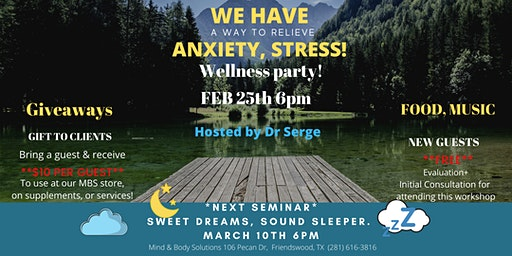 Wellness Party! We have a way to relieve Anxiety,  Stress.