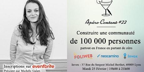Apéro Content #22 - Construire une communauté de 0 à 100 000 personnes billets