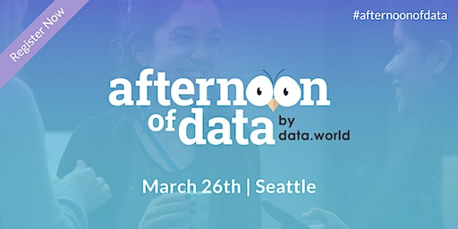 Afternoon of Data - Seattle