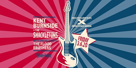 Kent Burnside + The Shackletons with The Flood Brothers tickets