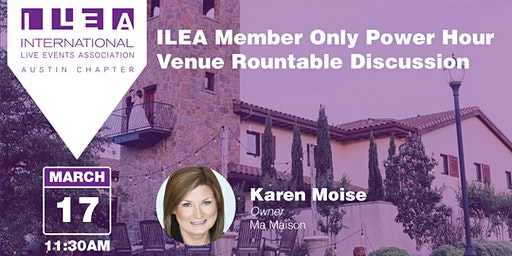 ILEA Member Only Power Hour - Venue Rountable Discussion!