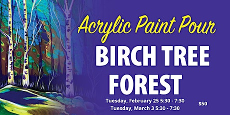 Acrylic Paint Pour Birch Tree Forest tickets