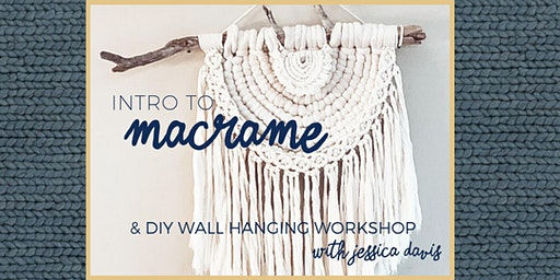 Intro to Macrame + DIY Wall Decor with Jessica Davis