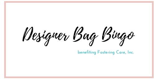Designer Bag Bingo for Fostering Care, Inc.