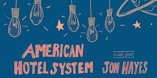 The American Hotel System wsg Jon Hayes