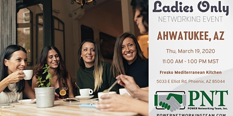 PNT Ahwatukee-Laveeen (Co-Host Chandler) Ladies Only Networking Event tickets