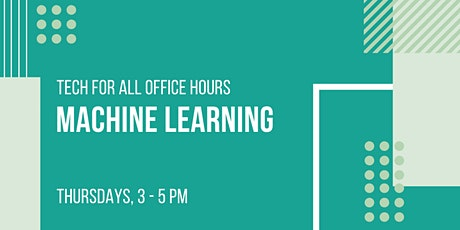Tech for All Office Hours: Machine Learning tickets