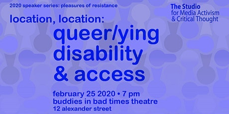 Location, Location: Queer/ying Disability & Access tickets