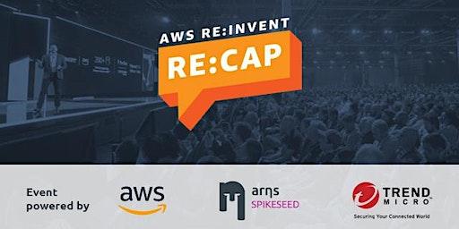 AWS RE:INVENT - RE:CAP