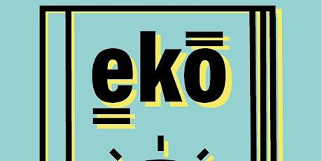 Ekō Magazine Launch Party! tickets