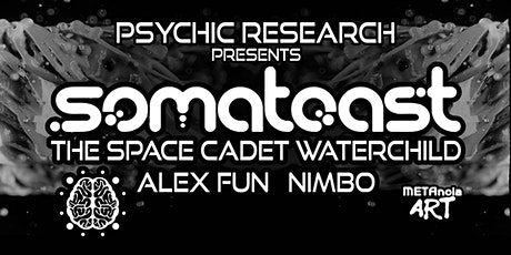 Somatoast - Psychic Research Presents tickets