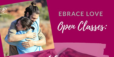 Embrace Love : Open Classes tickets