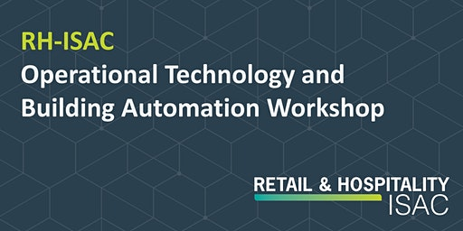RH-ISAC Operational Technology and Building Automation Workshop