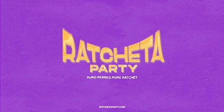 Ratcheta party LA! Puro Perreo and Pure Ratchet Saturday, February 22!  tickets