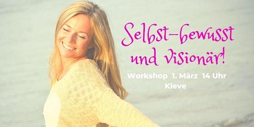 """""""Selbst bewusst und visionär"""" Workshop"""