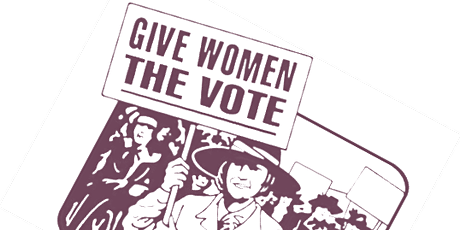 CELEBRATE 100 YEARS OF  WOMEN'S RIGHT TO VOTE! tickets