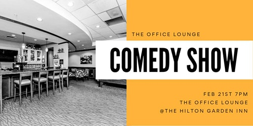 Feb 21 Comedy Show at The Office