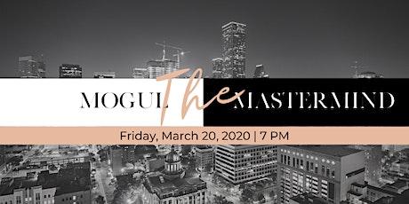 The Mogul Mastermind tickets