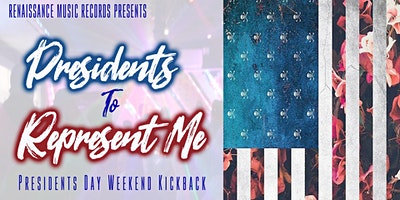 Presidents 2 Represent Me- Weekend Lounge Party